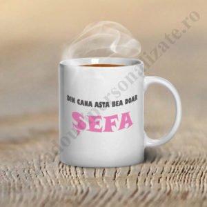 Cana personalizata Din cana asta bea doar Sefa, cani personalizate, cani personalizate pentru sefa, cana personalizata