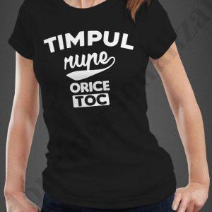 tricou personalizat Timpul Rupe, tricouri personalizate motivationale, idei cadouri personalizate