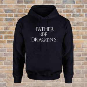 Hanorac Father of Dragons, hanorace tatici, idei cadouri personalizate